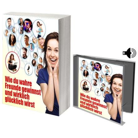 Wie du wahre Freunde gewinnst und glücklich wirst