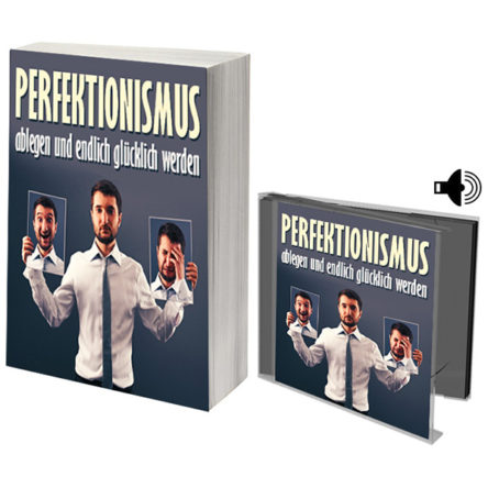 Perfektionismus ablegen und endlich glücklich werden